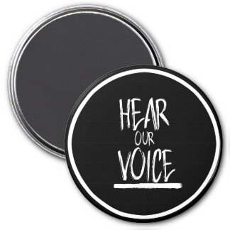 Hear Our Voice --  white - Magnet