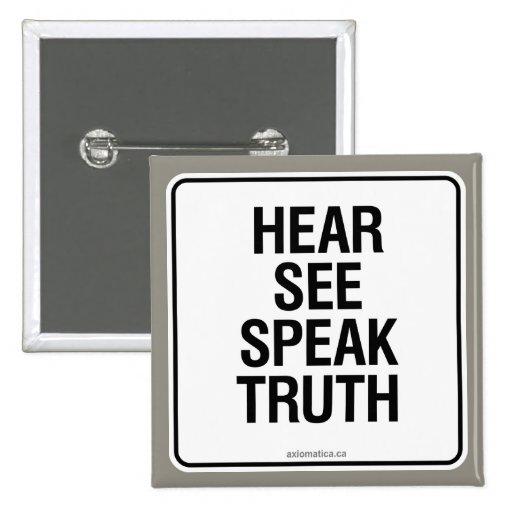 HEAR SEE SPEAK TRUTH BUTTON