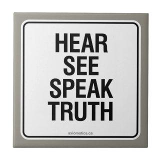 HEAR SEE SPEAK TRUTH CERAMIC TILE