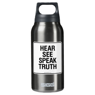 HEAR SEE SPEAK TRUTH INSULATED WATER BOTTLE