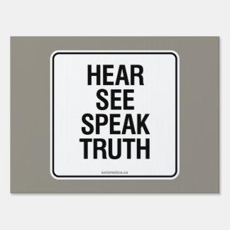 HEAR SEE SPEAK TRUTH LAWN SIGN