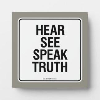 HEAR SEE SPEAK TRUTH PLAQUE