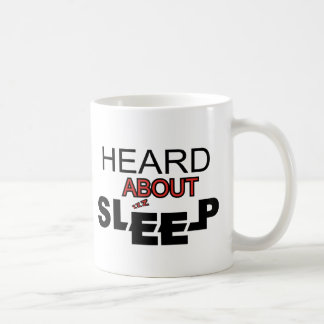Heard About Sleep Coffee Mug