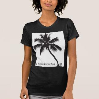 Heard About You T-Shirt