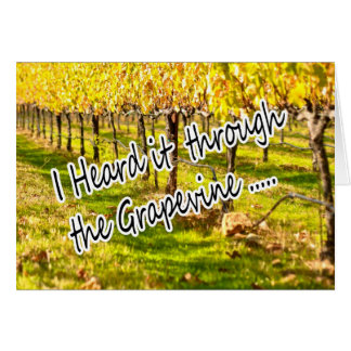 Heard It Through the Grapevine Vineyard Card