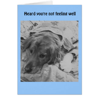 Heard you're not feeling well greeting card