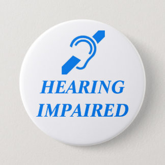 HEARING IMPAIRED PINBACK BUTTON