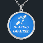 """HEARING IMPAIRED SILVER PLATED NECKLACE<br><div class=""""desc"""">International symbol for the deaf over the words HEARING IMPAIRED in white on medium blue background.</div>"""