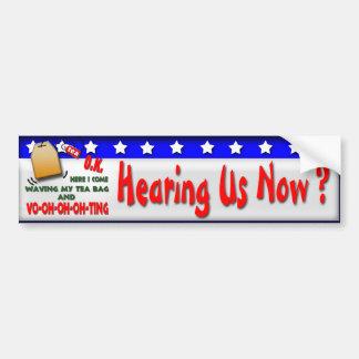 Hearing Us Now ? Car Bumper Sticker