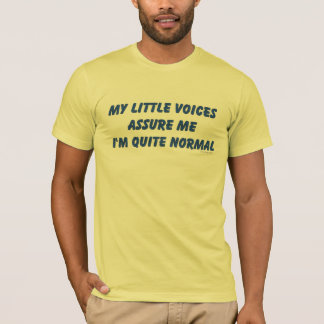 Hearing Voices Humor T-Shirt