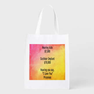 "Hearing You Say, ""I Love You""...Priceless Reusable Grocery Bag"