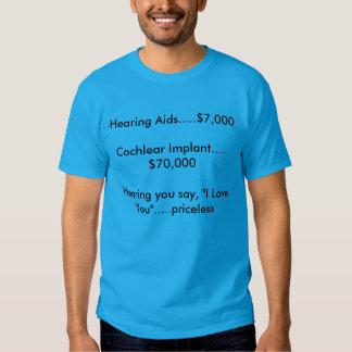 "Hearing you say ""I Love You"".....Priceless Shirt"