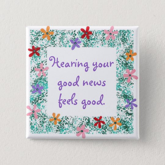 Hearing your good news feels good Affirmation pin