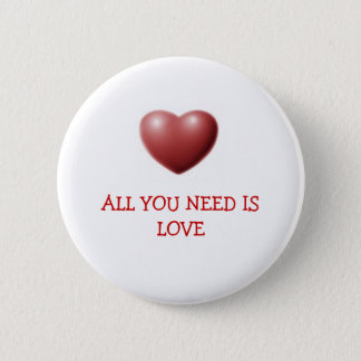 HEART, ALL YOU NEED IS LOVE PINBACK BUTTON