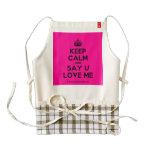 [Crown] keep calm and say u love me  HEART Aprons Zazzle HEART Apron