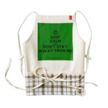 [No sign] keep calm and don't stay away from me  HEART Aprons Zazzle HEART Apron