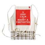 [Campfire] keep calm and marry a firefighter  HEART Aprons Zazzle HEART Apron