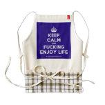 [Crown] keep calm and fucking enjoy life  HEART Aprons Zazzle HEART Apron