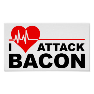Heart Attack Bacon Funny Poster
