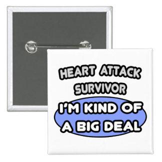 Heart Attack Survivor ... I'm Kind of a Big Deal Button