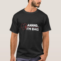 Heart Attack Survivor Recovery Get Well Gift T-Shirt
