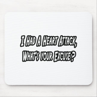 Heart Attack...Your Excuse? Mouse Mat