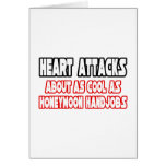 Heart Attacks...Not Cool Greeting Card