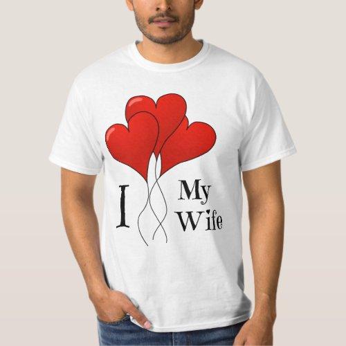 Heart Balloons I Love My Wife Value T-Shirt