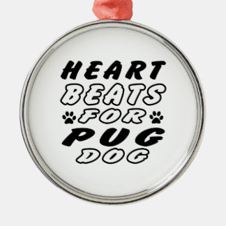 Heart Beats For Pug. Round Metal Christmas Ornament