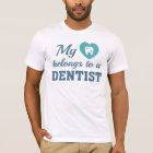 Heart Belongs Dentist T-Shirt