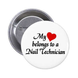 Heart belongs to a nail technician pinback button