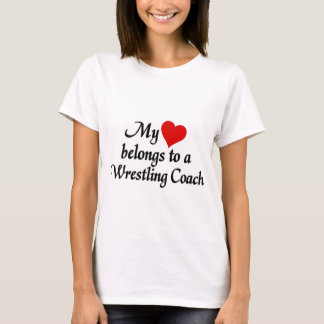 Heart belongs to a wrestling coach T-Shirt