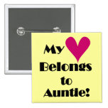 Heart Belongs to Auntie Tshirts and Gifts Pinback Buttons