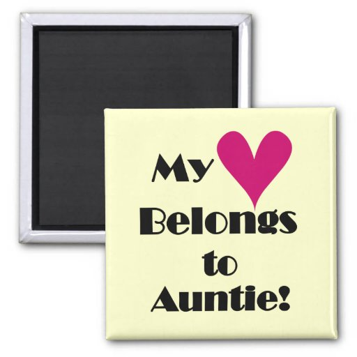 Heart Belongs to Auntie Tshirts and Gifts Fridge Magnets