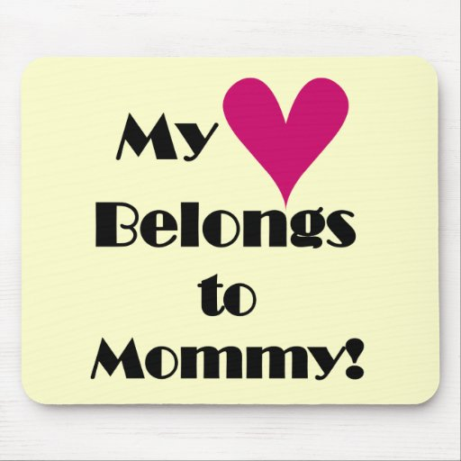 Heart Belongs to Mommy T-shirts and Gifts Mouse Pad