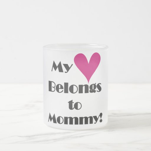 Heart Belongs to Mommy T-shirts and Gifts 10 Oz Frosted Glass Coffee Mug