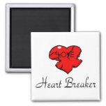 Heart Breaker Refrigerator Magnet