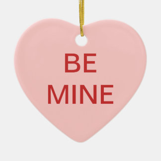 Heart Candy - BE MINE - with custom name Ceramic Ornament