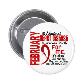 Heart Disease Awareness Month Every Month For ME Pins