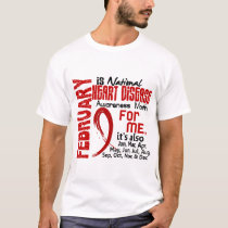 Heart Disease Awareness Month Every Month For ME T-Shirt