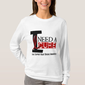 Heart Disease I NEED A CURE 1 T-Shirt