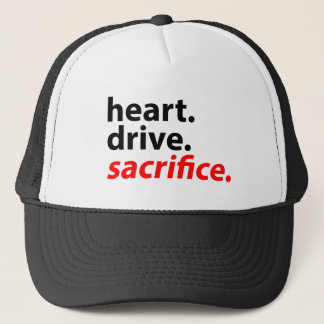 Heart Drive Sacrifice Fitness Motivation Slogan Trucker Hat