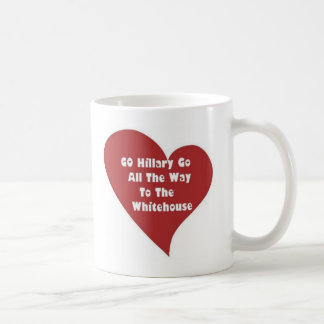 heart_GO Hillary GO To The Whitehouse Classic White Coffee Mug