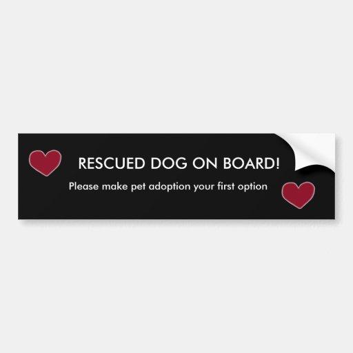 heart, heart, RESCUED DOG ON BOARD!, Please mak... Bumper Stickers