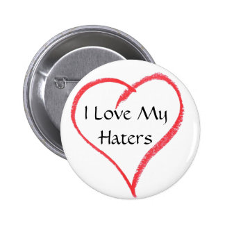 heart, I Love My Haters Button