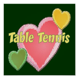 Heart I Love Table Tennis Poster