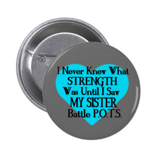 Heart/I Never Knew...Sister...P.O.T.S. Button