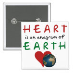 Heart is Earth anagram Pinback Buttons