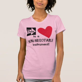 Heart is Non-negotiable! T-Shirt