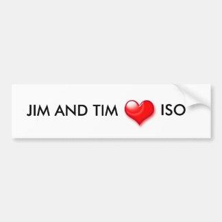 HEart, JIM AND TIM , ISO Bumper Sticker